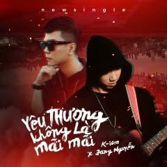 Yêu Thương Không Là Mãi Mãi (Single) - K-ICM, Jang Nguyễn