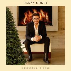 Christmas Is Here - Danny Gokey