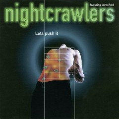 Let's Push It - Nightcrawlers, John Reid