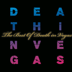 The Best Of - Death in Vegas