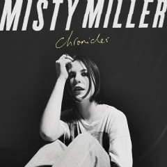 Chronicles - EP - Misty Miller