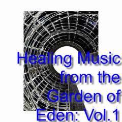 Healing Music from the Garden of Eden: Vol.1 - Various Artists