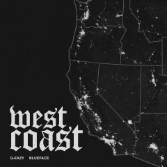 West Coast - G-Eazy, Blueface