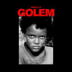 Golem - Tarek K.I.Z