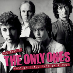 Another Girl Another Planet The Best Of - The Only Ones