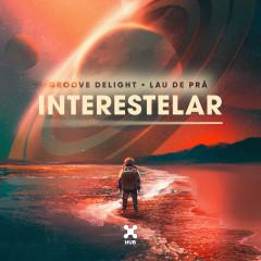 Interestelar - Groove Delight, Lau de Prá