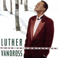 This Is Christmas - Luther Vandross