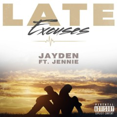 Late Excuses - Jayden, Jennie Kim