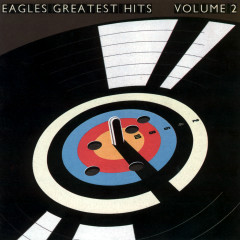 Eagles Greatest Hits Vol. 2 (2013 Remaster) - Eagles