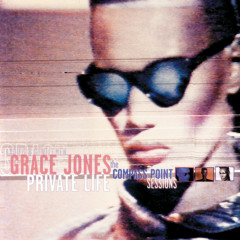 Private Life: The Compass Point Sessions - Grace Jones