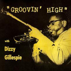 Groovin' High - Dizzy Gillespie
