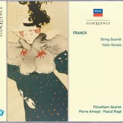 Franck: String Quartet; Violin Sonata - Fitzwilliam String Quartet, Pierre Amoyal, Pascal Roge