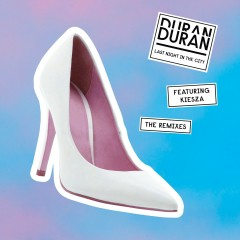 Last Night in the City (feat. Kiesza) [The Remixes] - Duran Duran, Kiesza