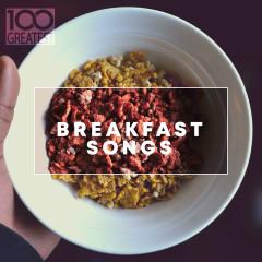 100 Greatest Breakfast Songs - Various Artists