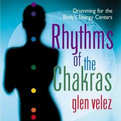 Rhythms of the Chakras - Glen Velez