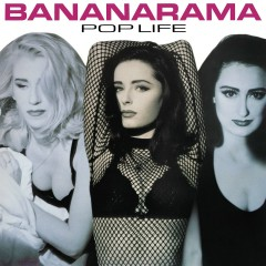 Pop Life (Collector's Edition) - Bananarama