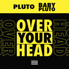 Over Your Head - Future, Lil Uzi Vert