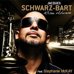 Rise Above (feat. Stephanie McKay) - Jacques Schwarz-Bart, Stephanie McKay