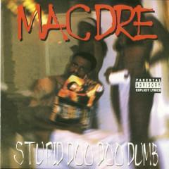 Stupid Doo Doo Dumb - Mac Dre