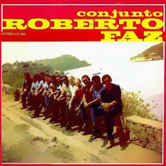 Conjunto Roberto Faz (Remasterizado) - Conjunto Roberto Faz