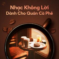 Nhạc Không Lời Dành Cho Quán Cà Phê - Various Artists