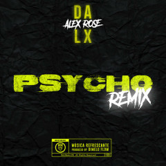 Psycho (Remix) - Dalex, Alex Rose, Dímelo Flow