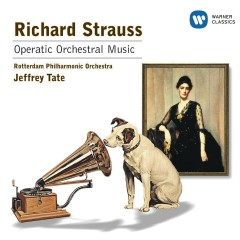 R.Strauss: Orchestral Operatic Music - Jeffrey Tate