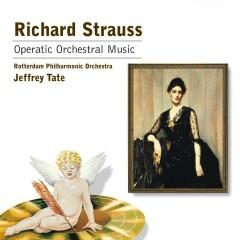 R.Strauss:Orchestral Operatic Music - Jeffrey Tate/Rotterdam Philharmonic Orchestra