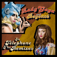 Telephone (The Remixes) - Lady Gaga, Beyoncé