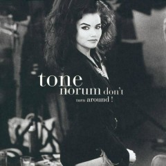 Don't Turn Around - Tone Norum