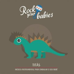 Rock Your Babies: Titãs