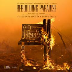Rebuilding Paradise (Original Motion Picture Soundtrack) - Hans Zimmer, Lorne Balfe