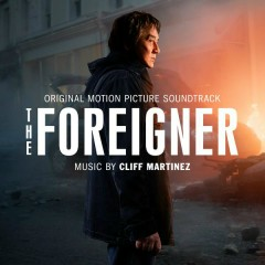 The Foreigner (Original Motion Picture Soundtrack) - Cliff Martinez