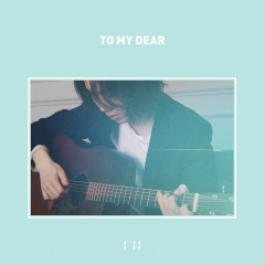 To My Dear (Single) - I'll