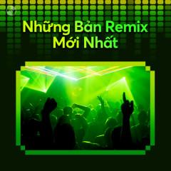 Những Bản Remix Mới Nhất