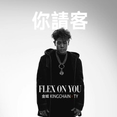 Flex On You - KING CHAIN,Ty.