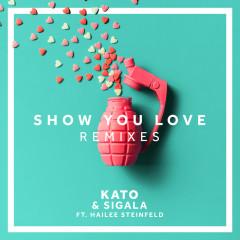 Show You Love (Remixes) - Kato, Sigala, Hailee Steinfeld