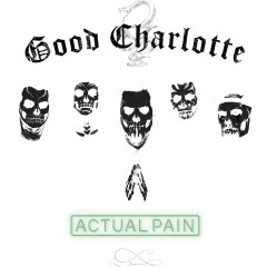 Actual Pain - Good Charlotte
