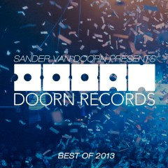 Sander van Doorn Presents Doorn Records Best Of 2013 - Sander Van Doorn