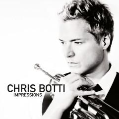 Chris Botti: Impressions - Chris Botti