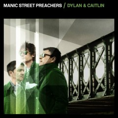Dylan & Caitlin - Manic Street Preachers,The Anchoress