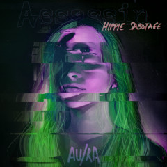 Assassin (Hippie Sabotage Remix) - Au/Ra