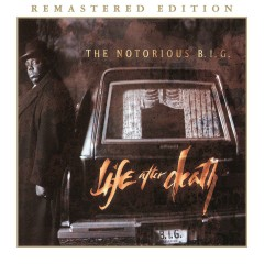 Life After Death (2014 Remastered Edition) - The Notorious B.I.G.