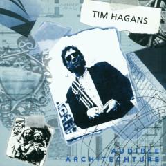 Audible Architecture - Tim Hagans