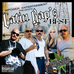 Hi Power Entertainment Presents: Latin Rap's Best - Various Artists