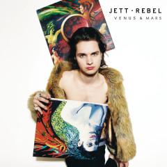 Venus & Mars - Jett Rebel