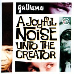 A Joyful Noise Unto The Creator - Galliano