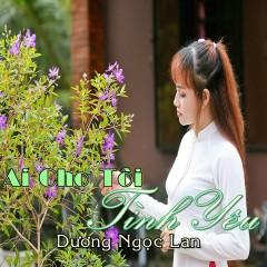 Ai Cho Tôi Tình Yêu (Single)