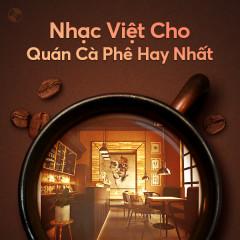 Nhạc Việt Cho Quán Cà Phê Hay Nhất - Various Artists