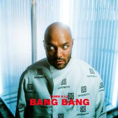 Bang Bang - Tarek K.I.Z